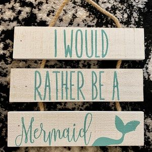 I Would Rather Be a Mermaid Sign 🧜🏻♀️